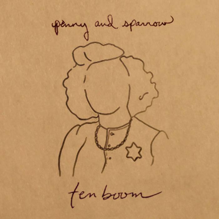 Ten Boom - Penny & Sparrow