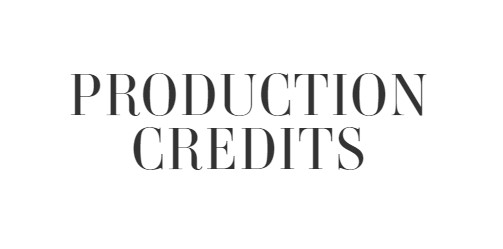 PRODUCTION CREDITS.jpg