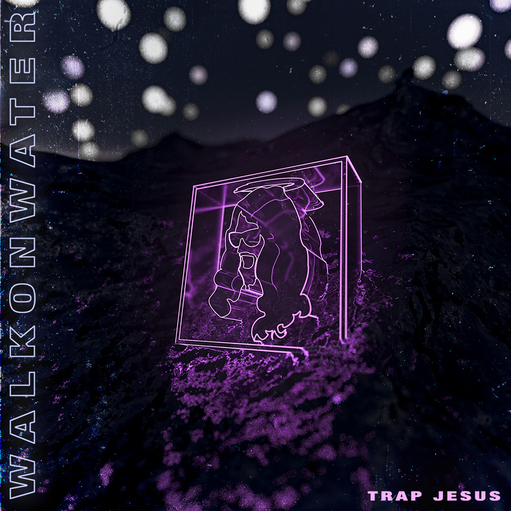 Trap Jesus - Walk On Water