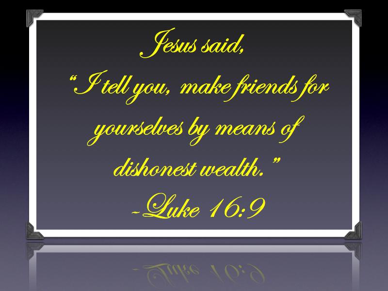 Luke 16.9.001