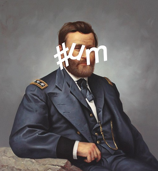 Ulysses S. Grant: Hashtag Um by Shawn Huckins