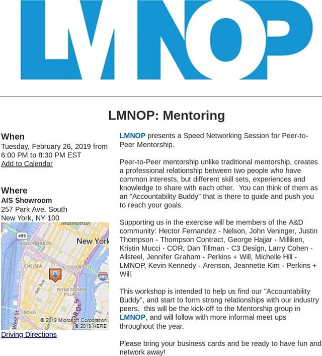 "LMNOP presents a Speed Networking Session for Peer-to-Peer Mentorship. 🔹️ Unlike traditional mentorship, Peer-to-Peer mentorship creates a professional relationship between two people who have common interests, but different skill sets, experiences and knowledge to share with each other.  You can think of them as an ""Accountability Buddy"" that is there to guide and push you to reach your goals.🔹️ Supporting us in the exercise will be members of the A&D community: Hector Fernandez - Nelson, John Veninger, Justin Thompson - Thompson Contract, George Hajjar - Milliken, Kristin Mucci - COR, Dan Tillman - C3 Design, Larry Cohen - Allsteel, Jennifer Graham - Perkins + Will, Michelle Hill - LMNOP, Kevin Kennedy - Arenson, Jeannette Kim - Perkins + Will. 🔹️ This workshop is intended to help us find our ""Accountability Buddy"", and start to form strong relationships with our industry peers.  This will be the kick-off to the Mentorship group in LMNOP, and will follow with more informal meet ups throughout the year. 🔹️ Please bring your business cards and be ready to have fun and network away! ➡️ CLICK LINK IN PROFILE TO REGISTER #lmnopnyc #mentoring #interiordesign #aisfurniture"