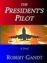 Soon to be released 4.1.2014: The President's Pilot,  the latest novel by Robert Gandt...read more>