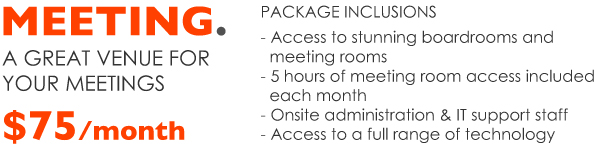 Virtual Office Meeting package includes access to stunning boardrooms, 5 hours of meeting room access per month, onsite administration and IT support.