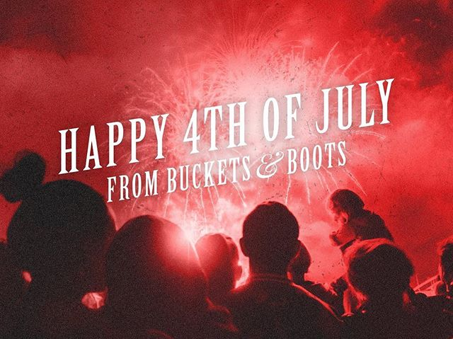Happy Fourth of July Buckets and Boots fans! We hope you have a fun and safe holiday, see you this weekend for #BucketsandBoots2016