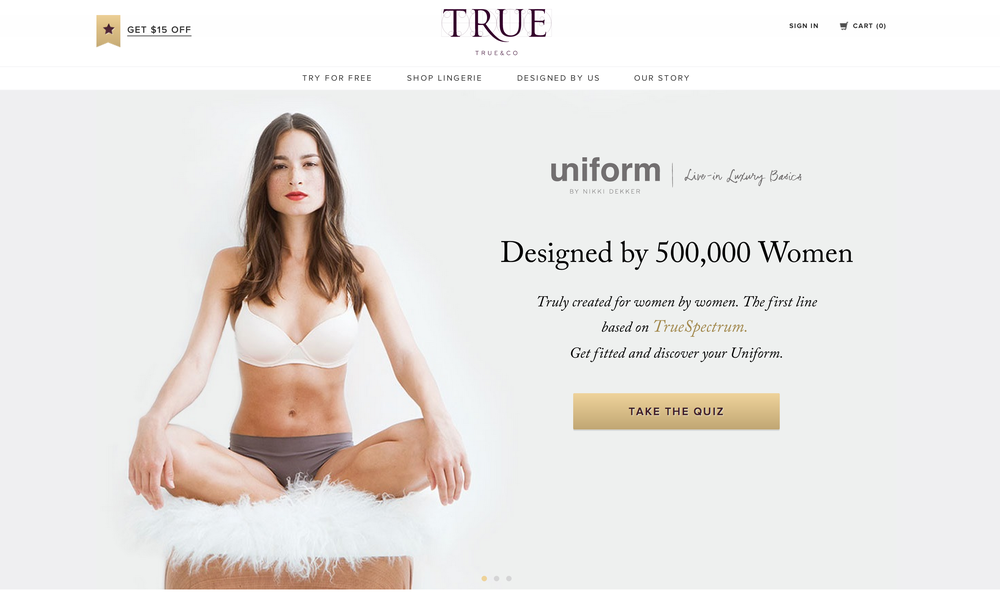 Trueandco.com - private label bras, designed and created in NYC. Custom fitting and home try on experts. Role: software developer, everything from backend, front end and deployment.