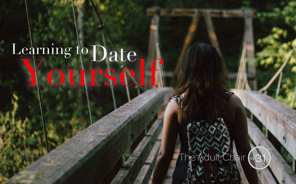 Michelle Chalfant The Adult Chair 31 Learning to Date Yourself