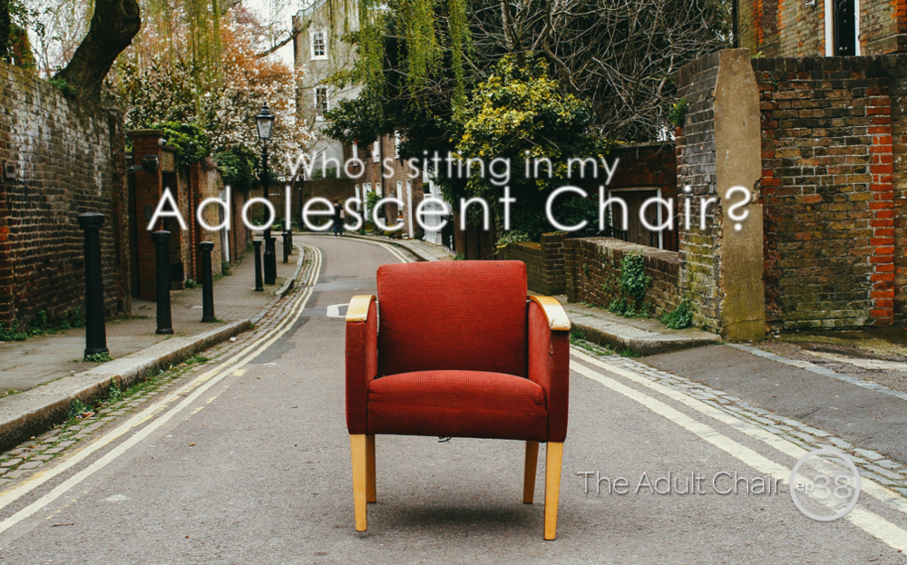 Who's in my adolescent chair — the adult chair 38 Michelle Chalfant
