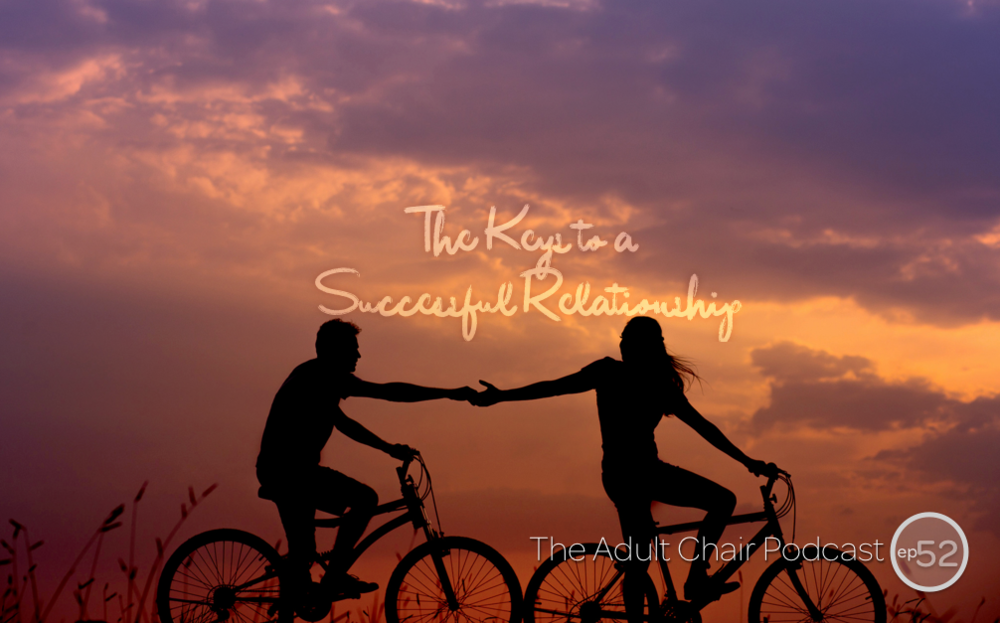 Relationships The Adult Chair Podcast 52