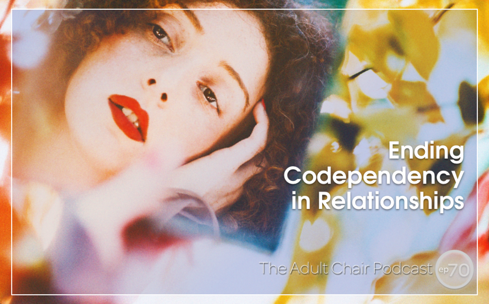 The Adult Chair Ending Codependency in Relationships