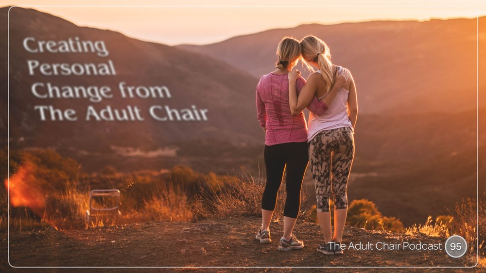 Listen to Creating Change from The Adult Chair on The Adult Chair Podcast