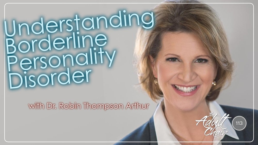 Listen to Understanding Borderline Personality Disorder on The Adult Chair Podcast