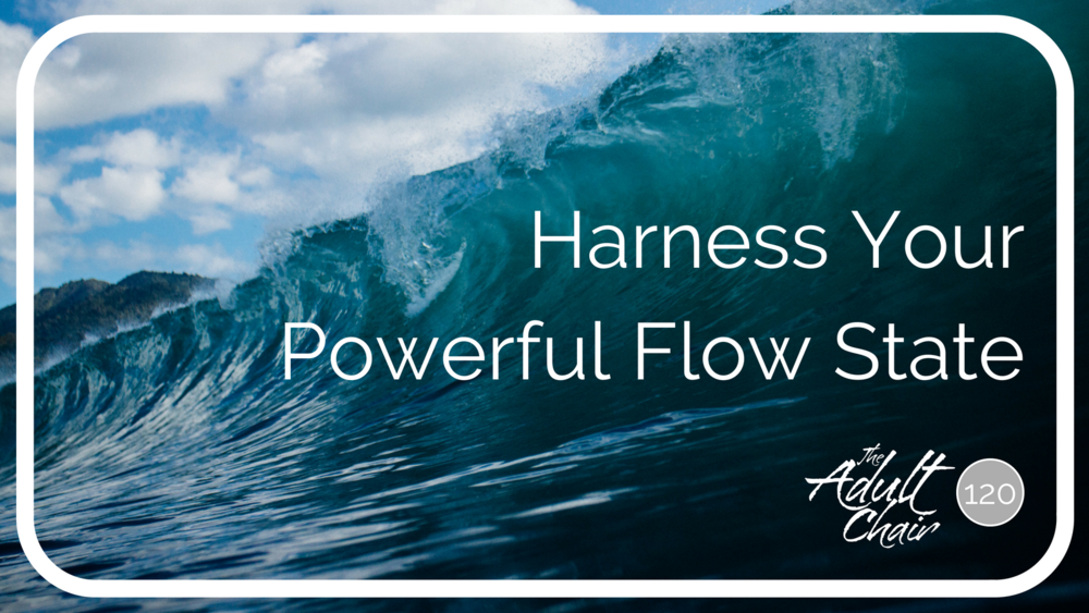 Harness Your Powerful Flow State.png