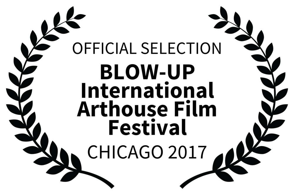 OFFICIALSELECTION-BLOW-UPInternationalArthouseFilmFestival-CHICAGO2017.png