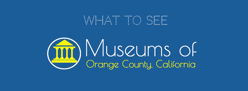 Guide-to-Museums-In-Orange-County-CA