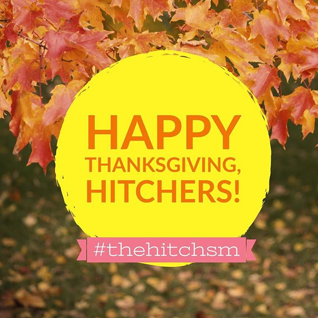 We are so thankful for all you Hitchers out there! Happy Thanksgiving!
