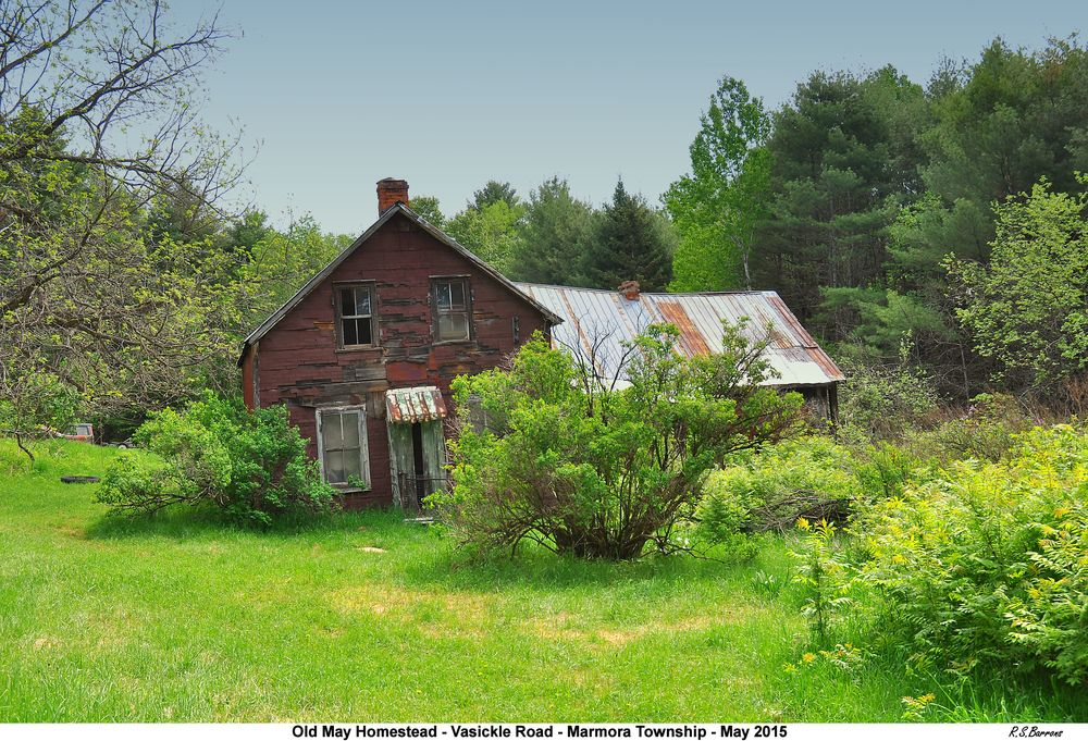 Ronald BarRons writes: The old May homestead is located at 760 Vansickle Road in Marmora Township. I knew of an Edna May who lived there in the 1950's. I do not know when it was abandoned.