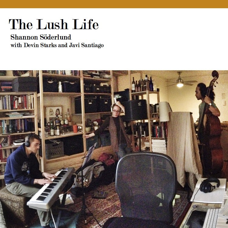 The Lush Life  by Shannon Söderlund