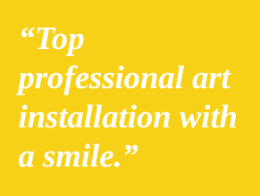 Top professional art installation service with a smile! We are interior designers who work all over the US and found that Joseph and his team have been some of the very best we have found to work with!! When you need the best quality service, whether it be personal or business, this team will not disappoint.  Myra Ross,  Marly+CO , Dallas TX