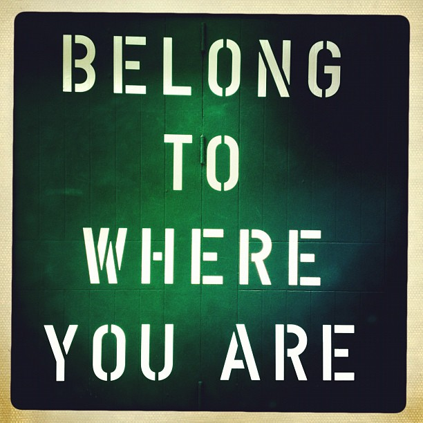 Belong to where you are #ok #london  (Taken with  Instagram )