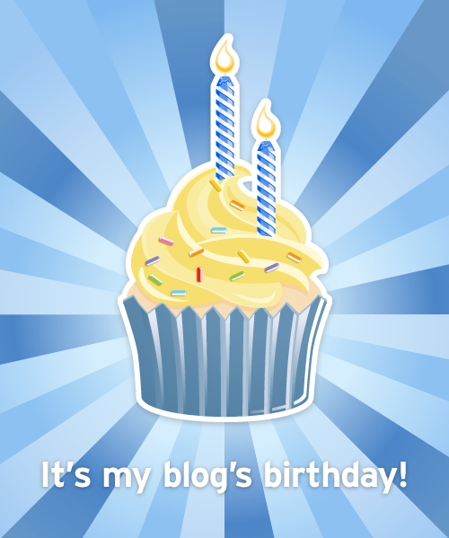 My blog just turned 2!  Really?  That's pretty fun.  Thanks for all of you for taking the tiem to read my random thoughts.  You're awesome.