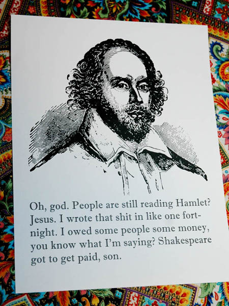 Thanks,  Rita .   …and to some of my readers (hi, Mom), sorry for the s-word and the swear.   But seriously, Shakespeare was a lot more crass than that anyway…   (I don't think my mom even knows I have a blog.  Sad.  So…Hi, Clyde!)