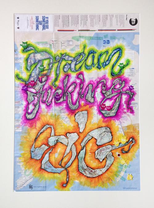 'Dream Fucking BIG', Ink, gouache, glitter, collage, felt tip on New York city map,810 x 575mm, framed, 1/1, 2014