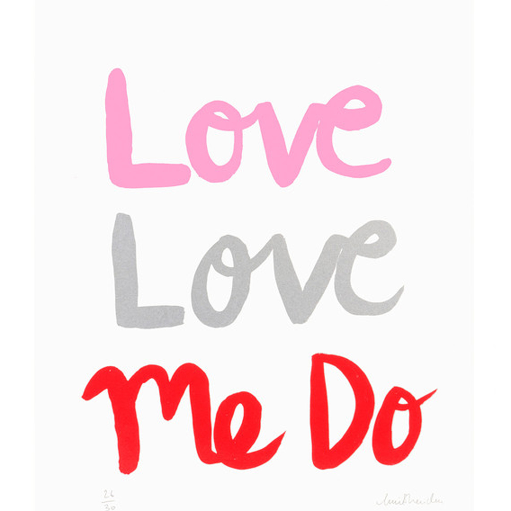 Love Love Me Do screenprint £55 (unframed)