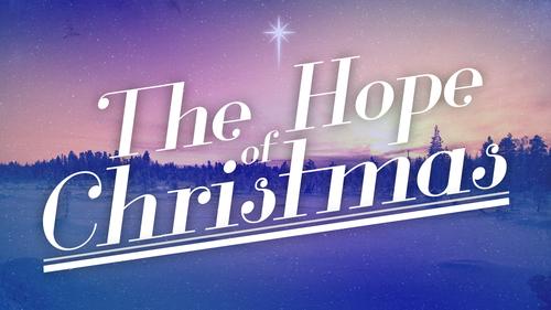 The Hope Of Christmas Good News Of Great Joy Oak Creek Assembly