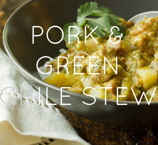 Pork & Green Chile Stew