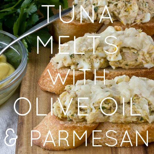 Tuna Melts with Olive Oil Mayo & Parmesan