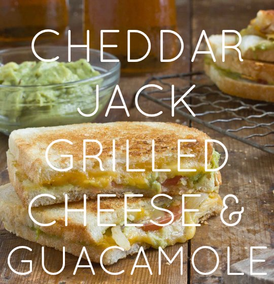 Cheddar Jack Grilled Cheese & Guacamole