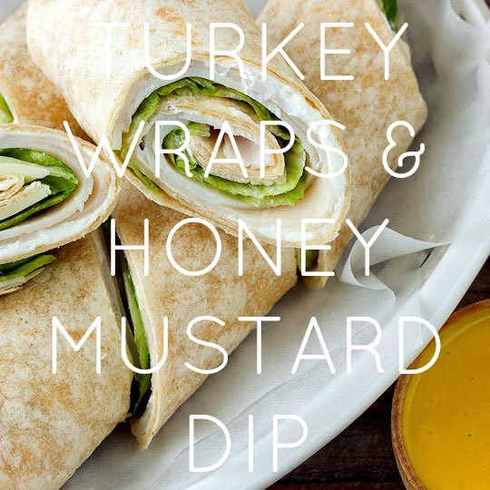 Turkey Wraps & Honey Mustard Dip