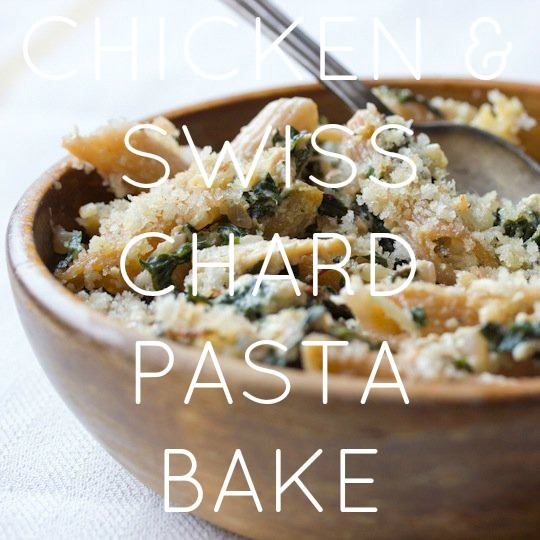 Chicken & Swiss Chard Pasta Bake