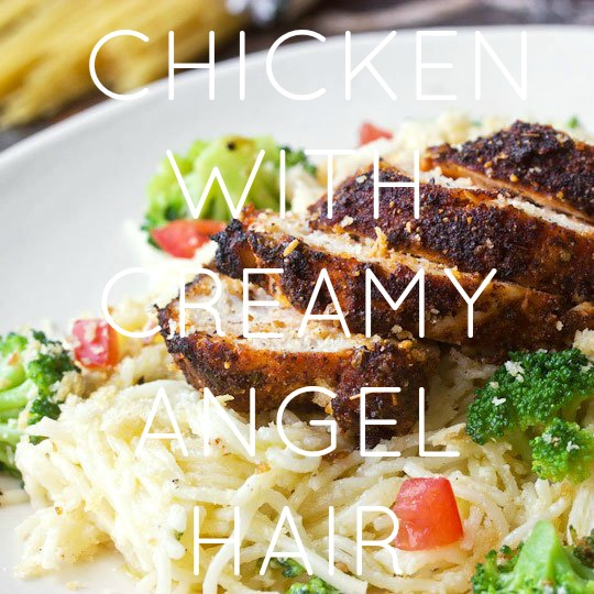 Chicken with Creamy Angel Hair