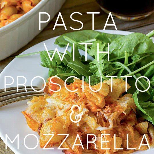 Pasta with Prosciutto & Mozzarella