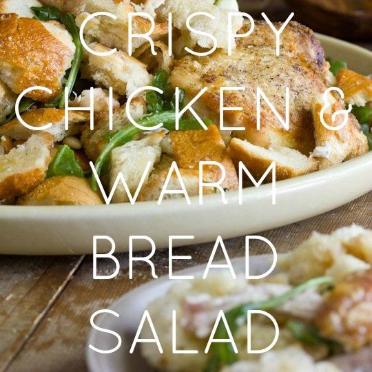 Crispy Chicken & Warm Bread Salad
