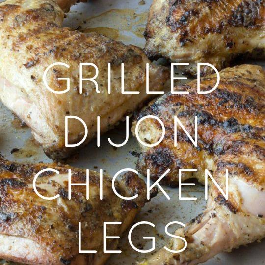 Grilled Dijon Chicken Legs