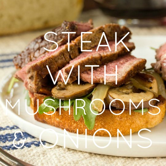 """Theater Steak"" with Mushrooms & Onions"