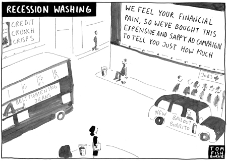 Recession washing is the new greenwashing.    The Management Cartoonist