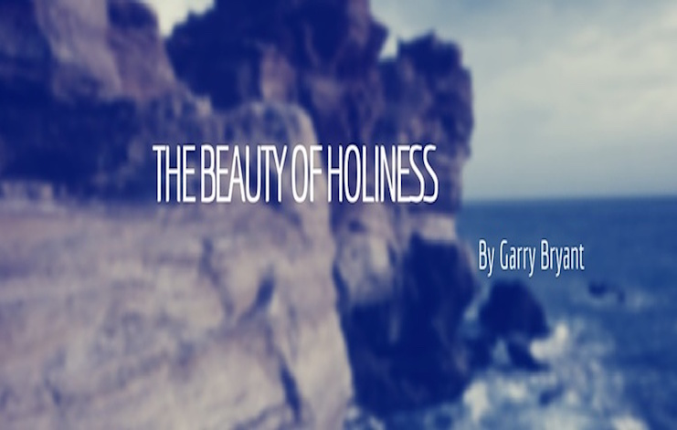 Garry Bryant - The Beauty Of Holiness