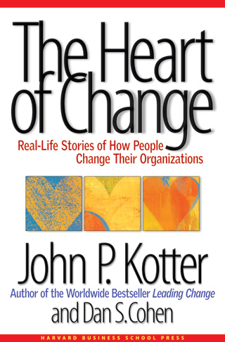 The Heart of Change  , by John Kotter and Dan Cohen