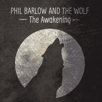 PhilBarlow&TheWolf The Awakening Image.jpg