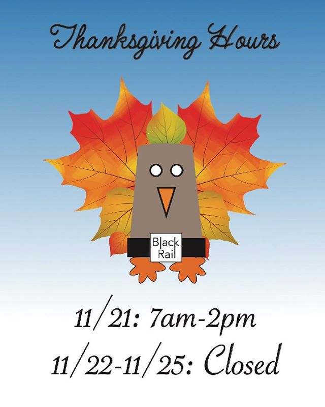Please observe our Thanksgiving holiday hours