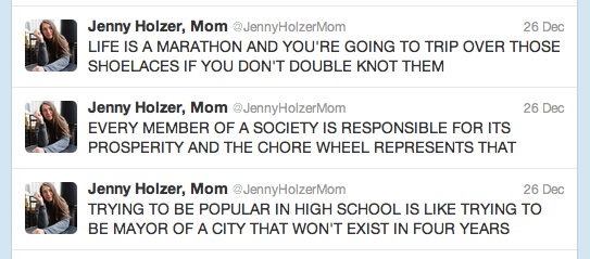 Jenny Holzer, Mom  is just killing it on Twitter.