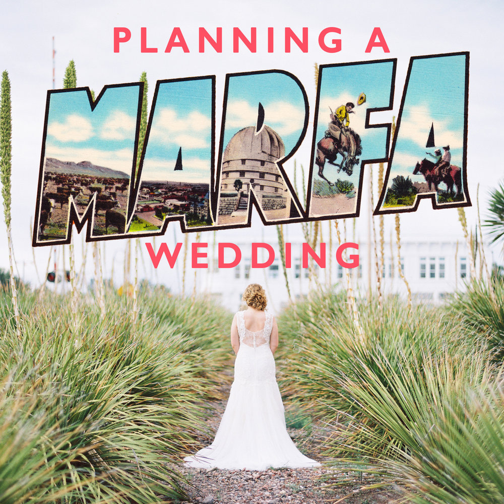 PLANNING A MARFA,TEXAS WEDDING