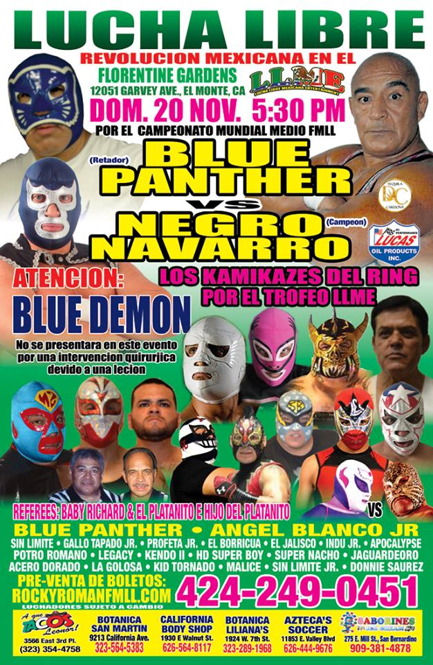 "NOTE IMPORTANTE BLUE DEMON"" no se presentara en este evento ya que la semana pasada sufrio una lesion NO REFUNDS OF ANY PURCHASE, NO TICKETS WILL SEND TO CUSTOMER TICKETS AVAILABLE AT THE DOOR, THE DAY OF THE EVENT.  NEED TO SHOW I.D (WRESTLERS SUBJECT TO CHANGE WITH OUT PREVIOUS NOTICE)"