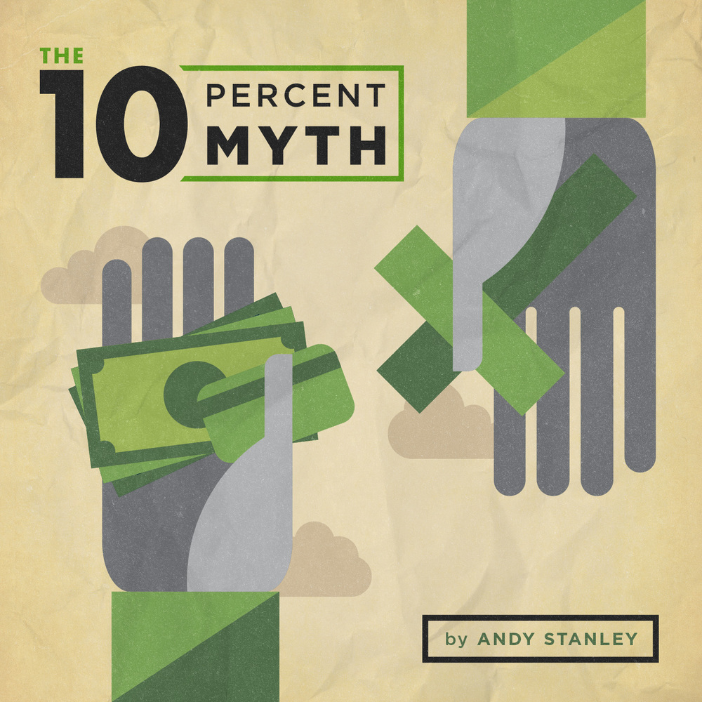 The 10% Myth by Andy Stanley