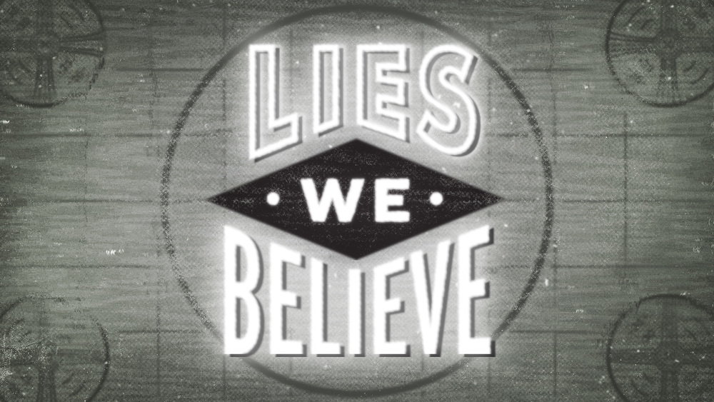 Southeast Christian Church: Lies We Believe | Shane Harris - Melbourne Florida Graphic Design