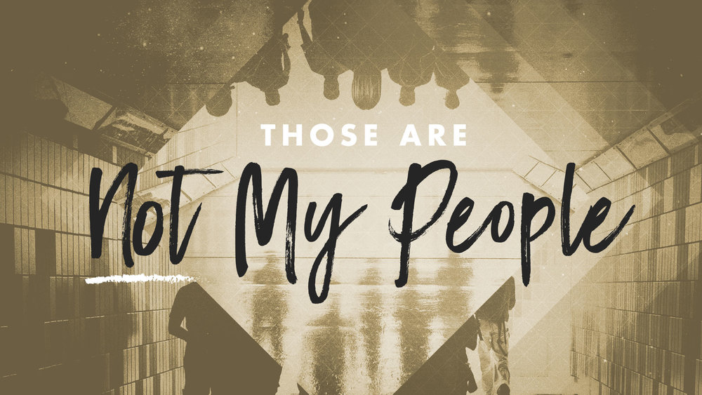 Southeast Christian Church: Those Are Not My People | Shane Harris - Melbourne Florida Graphic Design
